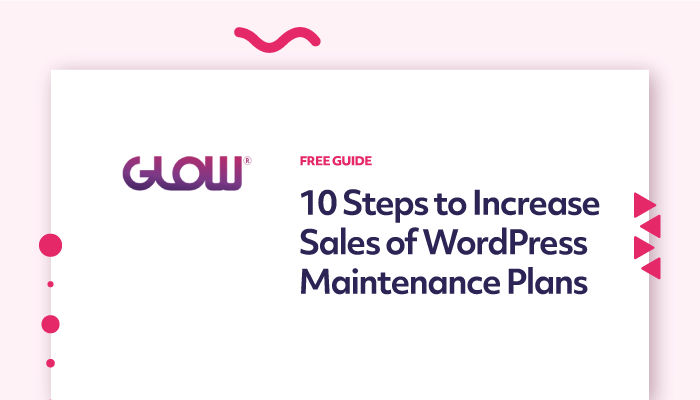glow graphic, 10 steps to increase sales of wordpress maintenance plans