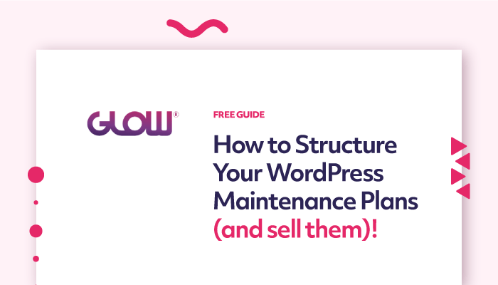 glow graphic, how to structure wordpress maintenance plans